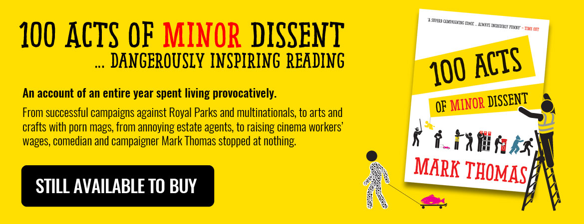 Mark Thomas: 100 Acts of Minor Dissent (Paperback) – Still available to buy