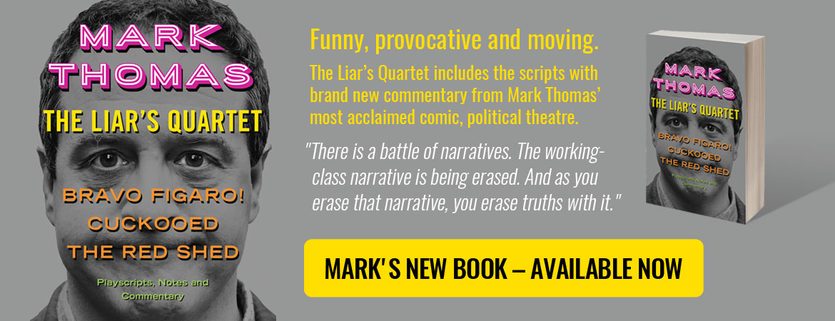 Mark Thomas: The Liar's Quartet – Mark's new book, available to buy