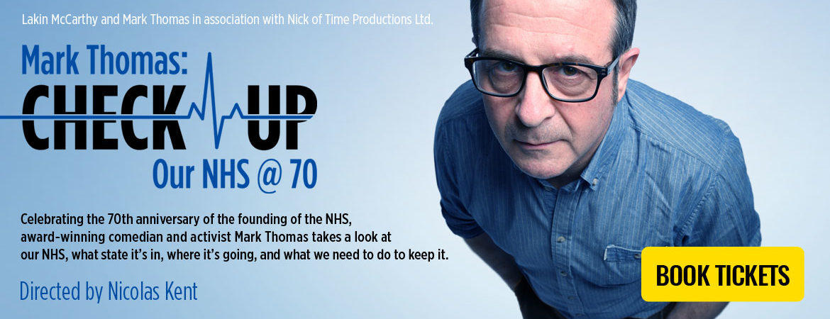 Mark Thomas: Check-up - Our NHS @ 70 – Book Tickets