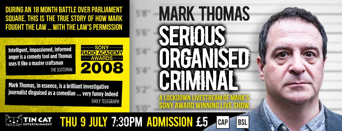 Buy a ticket to the livestream of 'Serious Organised Criminal' – Thursday 9th July 2020 at 7:30pm – £5 Admission